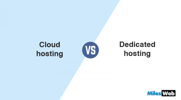 Cloud VS Dedicated Hosting : Choose The Best Infrastructure for Your Business
